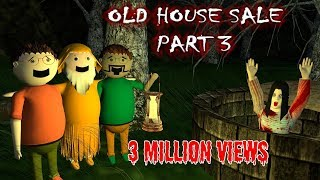 Old House Sale Part 3 - Horror Story (Animated Cartoon For Kids) Make Joke Horror