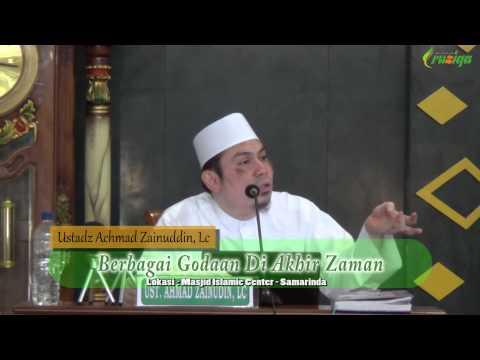 Ust. Achmad Zainuddin - Berbagai Godaan Di Akhir Zaman
