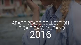 Apart i Pica Pica w Murano - Beads Collection