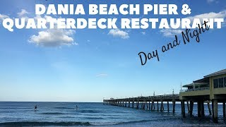 Dania Beach Pier and Quarterdeck Restaurant by day and by night #TravelTips #Fishing