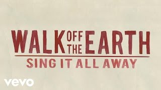 Клип Walk Off The Earth - Sing It All Away