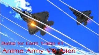 Battle for Earth Trailer #1 (Anime Army VS Alien)