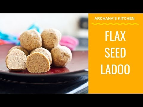 High Protein Flax Seed Ladoo Recipe - Snack Recipe by Archana's Kitchen