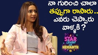 Rakul Preet Reveals SHOCKING Facts | The Star Show With Hemanth | Rakul Preet Latest Interview