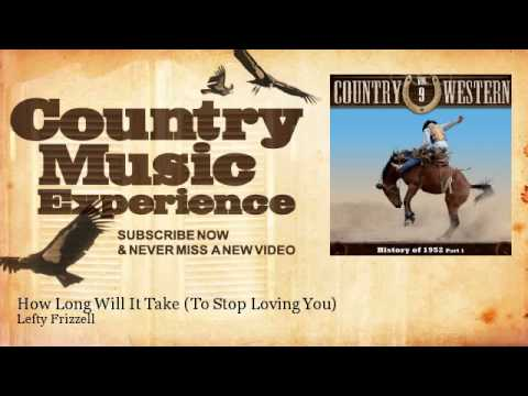 Lefty Frizzell - How Long Will It Take (To Stop Loving You) - Country Music Experience