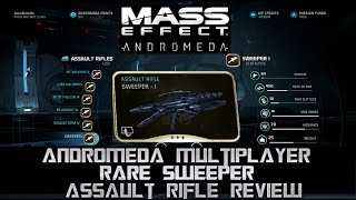 Mass Effect Andromeda Multiplayer Sweeper Rare Assault Rifle Review
