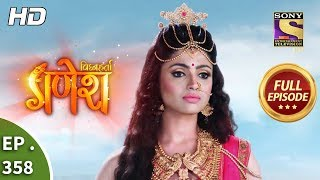 Vighnaharta Ganesh - Ep 358 - Full Episode - 3rd January, 2019