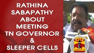 Rathinasabapathy about Meeting TN Governor & Sleeper Cells in EPS-OPS Faction   Thanthi TV