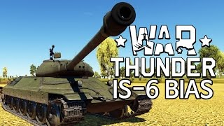 War Thunder - IS-6 Bias