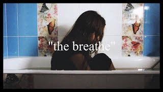 """the breathe"""