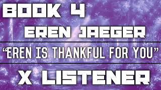 (Eren Jaeger X Listener) ||| ANIME ASMR ||| ?Eren Is Thankful For You?
