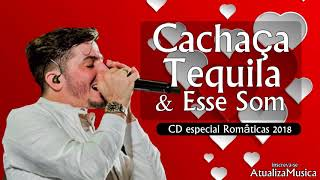 Jonas Esticado - Cachaça Tequila - Músicas Românticas 2018 - Repertorio Novo Março