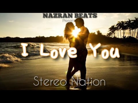 I love you  -- Stereo Nation Ft Nazran  (Jazz Version) Promo...