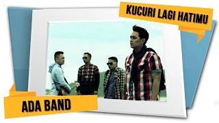 download lagu Ada Band - Kucuri Lagi Hatimu gratis