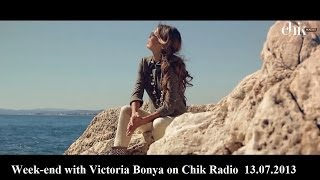 Week-end with Victoria Bonya on Chik Radio  13.07.2013