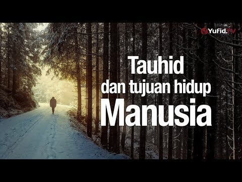 Ceramah Agama: Tauhid dan Tujuan Hidup Manusia - Ustadz Lalu Ahmad Yani, Lc.