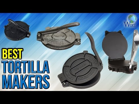 6 Best Tortilla Makers 2017
