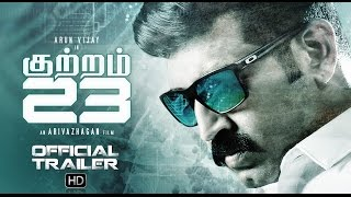 Kuttram 23 Official Trailer |