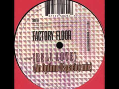 Factory Floor- R E A L L O V E (Optimo (espacio) mix)