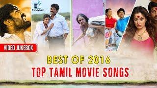 Best of 2016 Top Tamil Songs Video HD