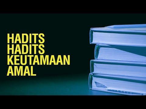 Hadits- Hadits Keutamaan Amal - Ustadz Muhammad Hafiz Anshari