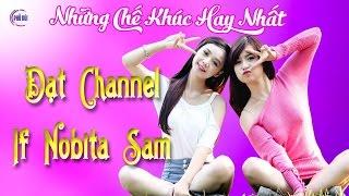 Tổng hợp 12 ca khúc của HAY NHẤT Nobita Sam & Đạt chanel - Nhóm Phố Núi