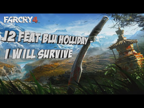 I Will Survive - J2 Feat Blu Holliday (Far Cry 4 trailer song)