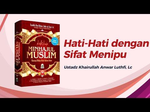 Hati-Hati Dengan Sifat Menipu - Ustadz Khairullah Anwar Luthfi, Lc