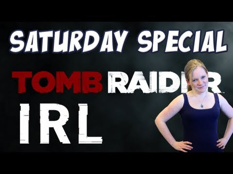 Saturday Special: Tomb Raider IRL!