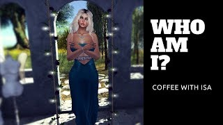 Who am I // Coffee with Isa