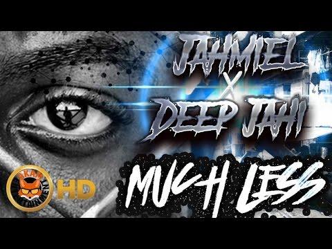 Jahmiel Ft. Deep Jahi - Much Less - October 2016