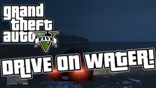 GTA 5 Glitches - How To Drive On Water On Grand Theft Auto V!