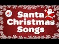 SANTA CLAUS Christmas Songs Playlist Children Love To Sing mp3
