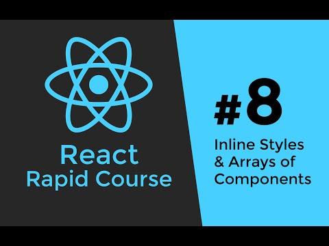 REACT JS TUTORIAL #8 - React Inline Styles & Component Arrays