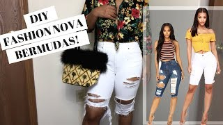 DIY FASHION NOVA BERMUDA SHORTS! *for cheap*