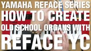 How To Create Old School Organs With Reface YC
