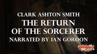 """The Return of the Sorcerer"" by Clark Ashton Smith (A Cthulhu Mythos Story)"