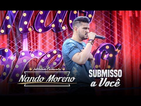 Nando Moreno - Submisso a Você (DVD Intitulado Cachaceiro)