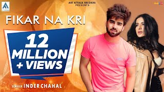 INDER CHAHAL : FIKAR NA KARI Ft. SARA GURPAL | ART ATTACK | CHANDRA SARAI | FULL SONG 2017
