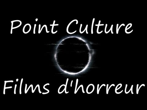 Point Culture Sur Les Films D'horreur video