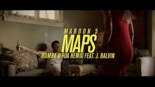 Video Maps (Rumba Whoa Remix) ft. J Balvin Maroon 5
