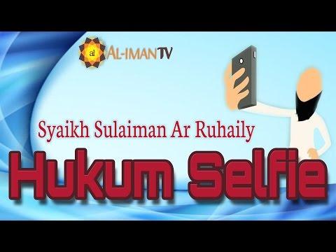Tanya Jawab: Apa Hukum Foto Selfie Dan Video / TV Dakwah ? - Syaikh Sulaiman Ar Ruhaily