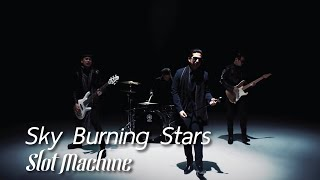 Slot Machine - Sky Burning Stars [Official Music Video]
