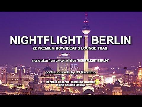 DJ Maretimo - Nightflight Berlin (Full Album) HD, 2014, 2+Hours Night Chill Sounds
