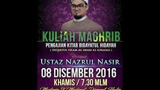 Pengajian Kitab Bidayatul Hidayah bersama Ustaz Nazrul Nasir - Siri 4 8/12/2016