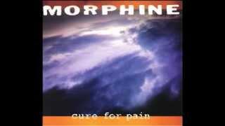 Morphine - Cure for Pain (Full Album)