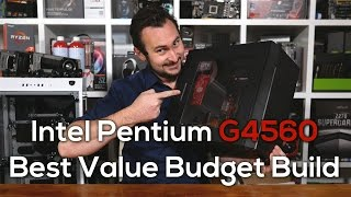 Best Value Budget PC Build: Intel Pentium G4560