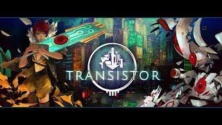 Обзор игры Transistor Попытка №2
