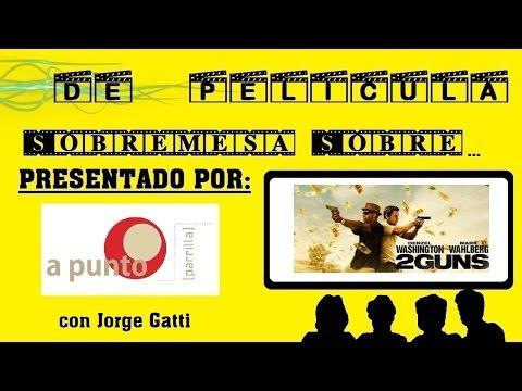 DE PELÍCULA - Sobremesa sobre: DOS ARMAS LETALES / 2 guns - comentario con Jorge Gatti