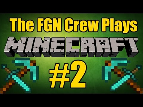 The FGN Crew Plays: Minecraft To The End #2 - Forest Fire (PC)